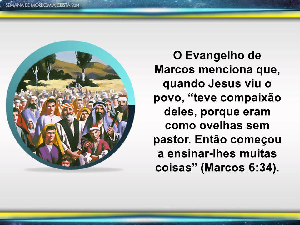 """O Evangelho de Marcos menciona que, quando Jesus viu o povo, """"teve compaixão deles, porque eram como ovelhas sem pastor. Então começou a ensinar-lhes"""