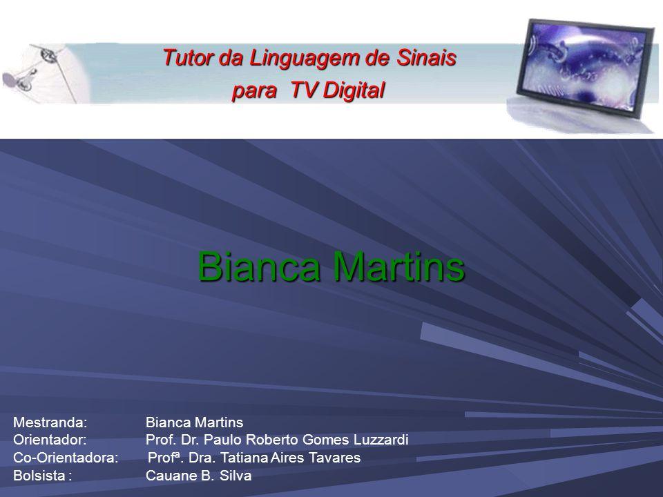 Bianca Martins Mestranda: Bianca Martins Orientador: Prof.