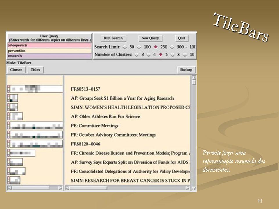 11 TileBars Permite fazer uma representação resumida dos documentos.