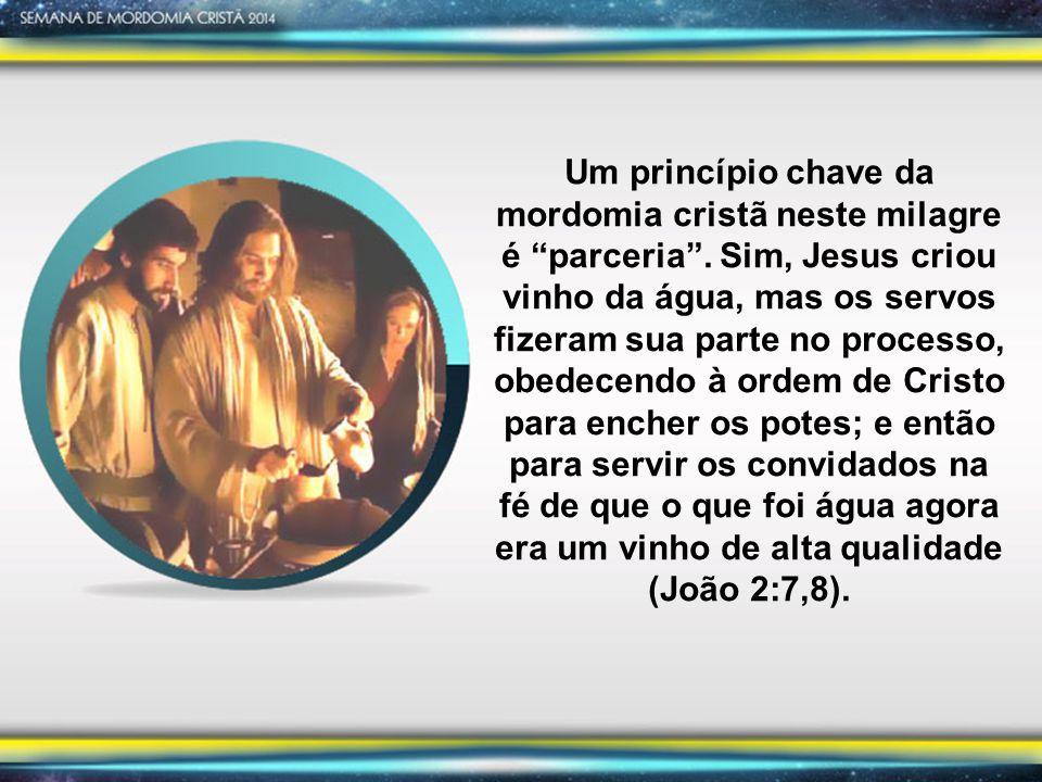 Um princípio chave da mordomia cristã neste milagre é parceria .