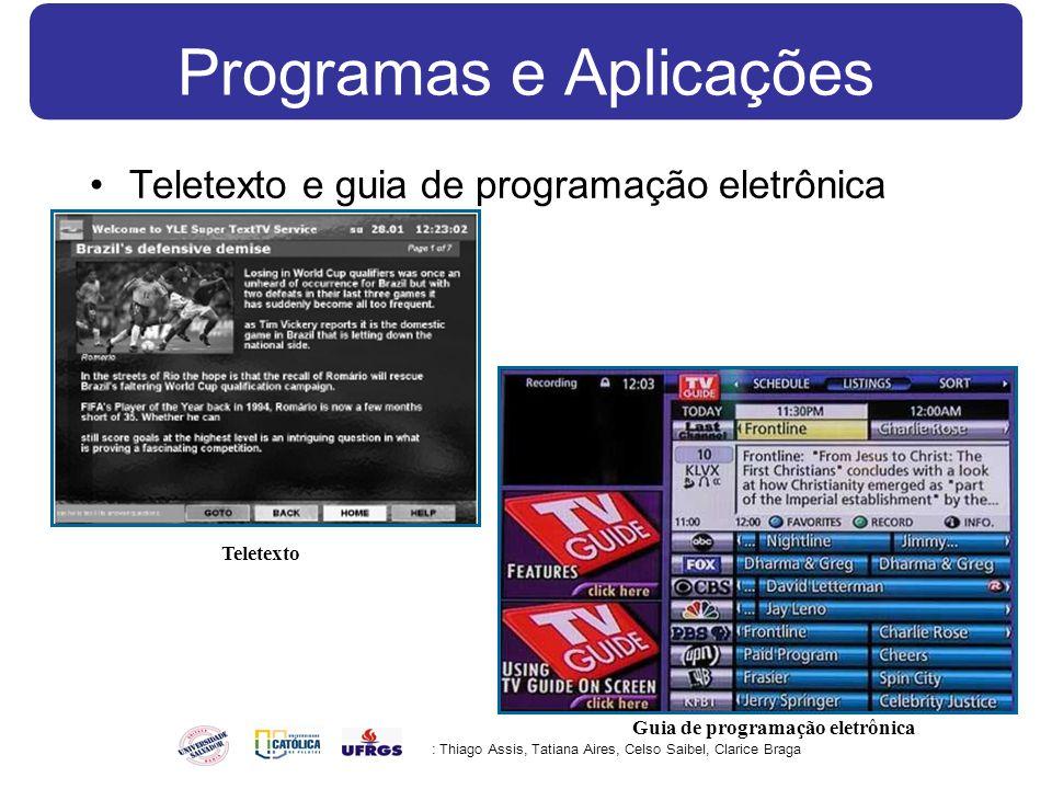 Programas e Aplicações Teletexto e guia de programação eletrônica : Thiago Assis, Tatiana Aires, Celso Saibel, Clarice Braga Teletexto Guia de programação eletrônica