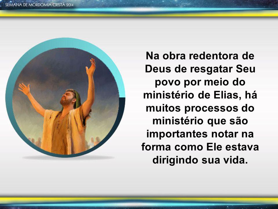 Deus chamou Elias para realizar uma tarefa específica.