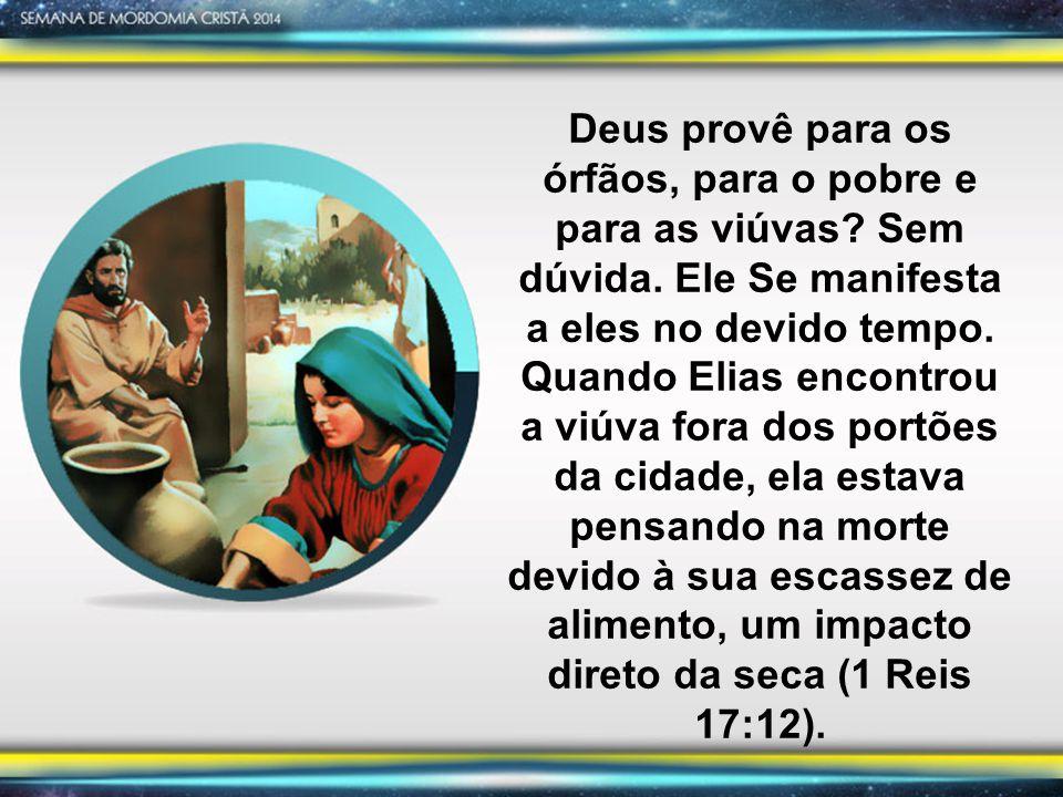 1 Reis 17:15, 16 Foi ela e fez segundo a palavra de Elias; assim, comeram ele, ela e a sua casa muitos dias.