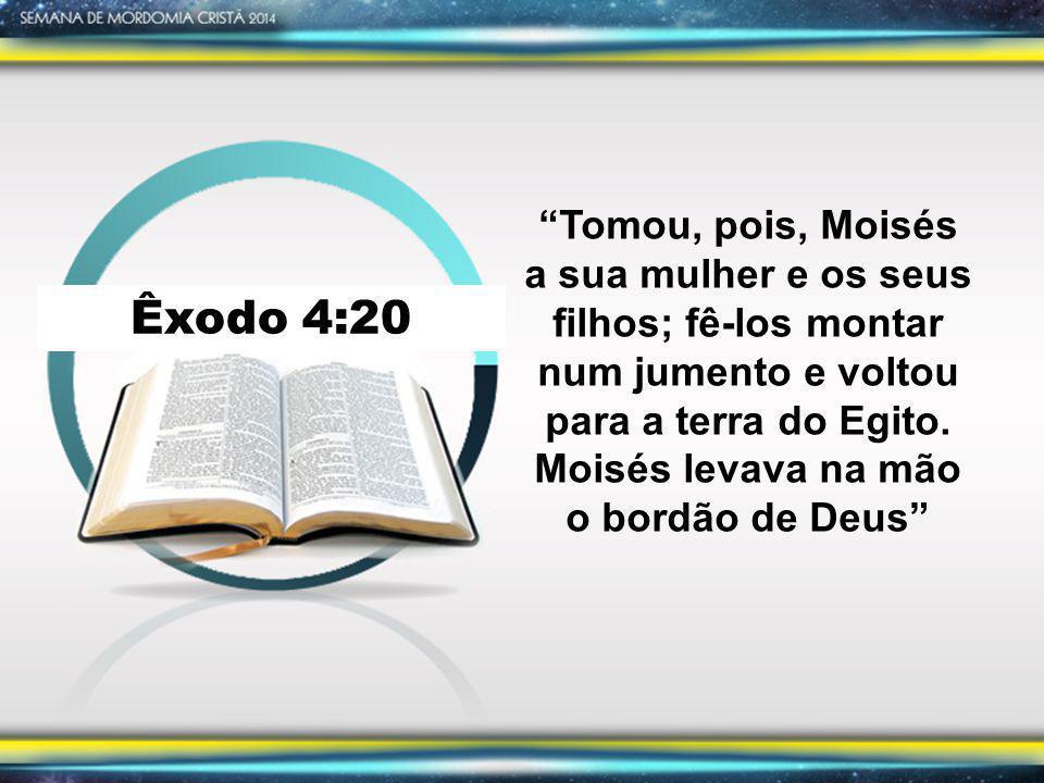 """Êxodo 4:20 """"Tomou, pois, Moisés a sua mulher e os seus filhos; fê-los montar num jumento e voltou para a terra do Egito. Moisés levava na mão o bordão"""