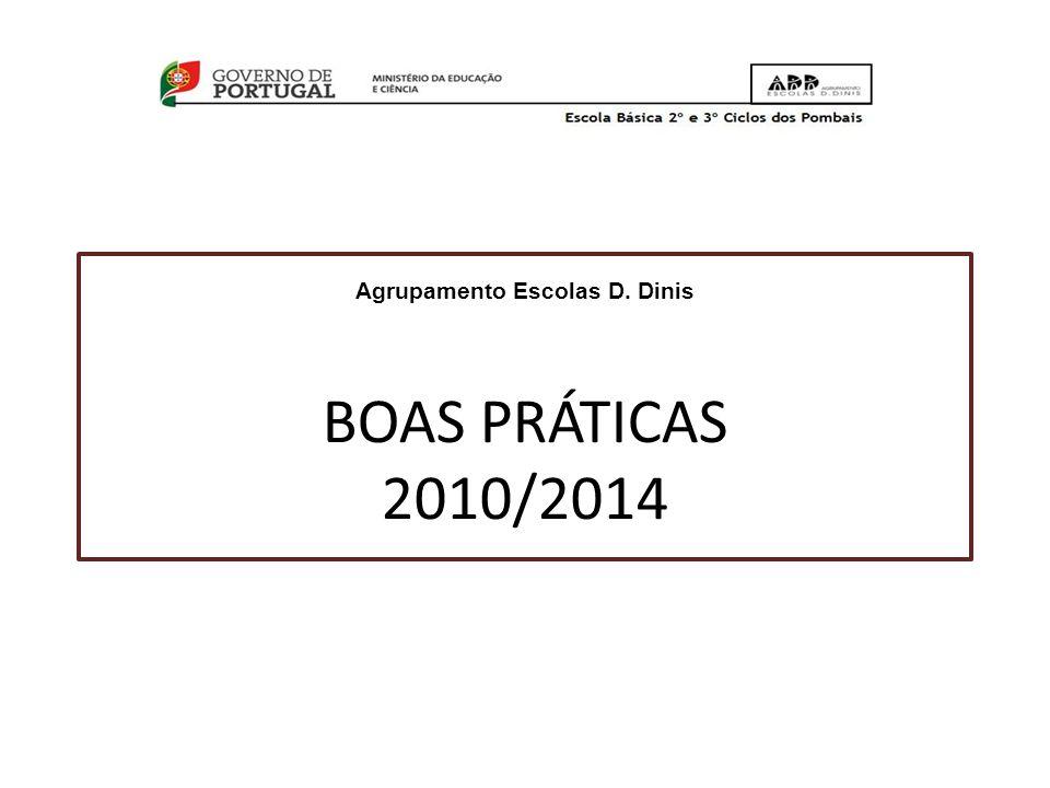 Agrupamento Escolas D. Dinis BOAS PRÁTICAS 2010/2014