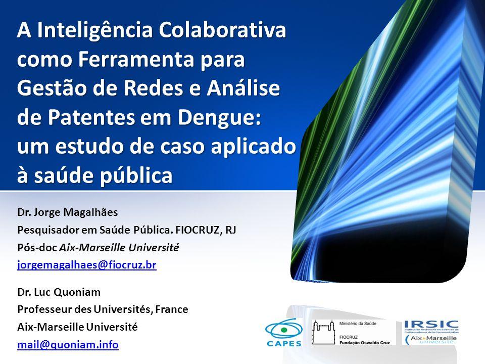 A Inteligência Colaborativa como Ferramenta para Gestão de Redes e Análise de Patentes em Dengue: um estudo de caso aplicado à saúde pública Dr. Jorge