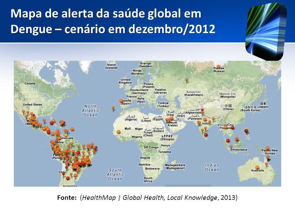 Mapa de alerta da saúde global em Dengue – cenário em dezembro/2012 Fonte: (HealthMap | Global Health, Local Knowledge, 2013)