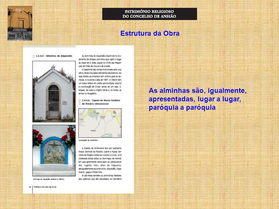 Estrutura da Obra As alminhas são, igualmente, apresentadas, lugar a lugar, paróquia a paróquia