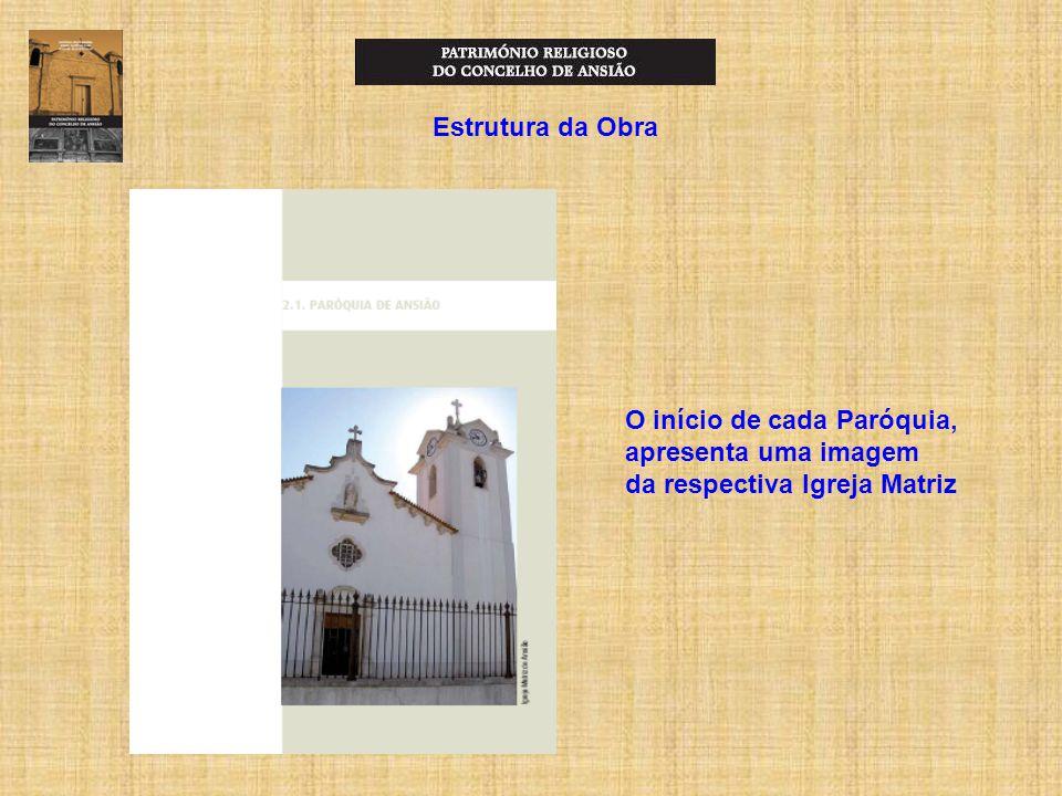 Estrutura da Obra O início de cada Paróquia, apresenta uma imagem da respectiva Igreja Matriz