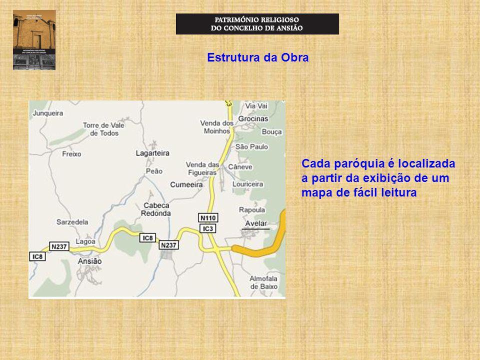Cada paróquia é localizada a partir da exibição de um mapa de fácil leitura Estrutura da Obra