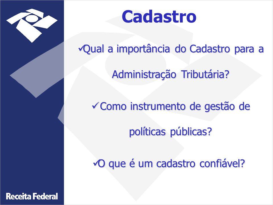 Cadastro Qual a importância do Cadastro para a Administração Tributária? Qual a importância do Cadastro para a Administração Tributária? Como instrume