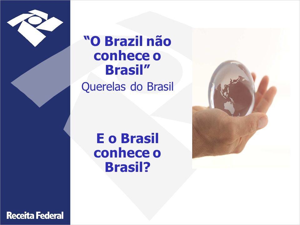 O Brazil não conhece o Brasil Querelas do Brasil E o Brasil conhece o Brasil?
