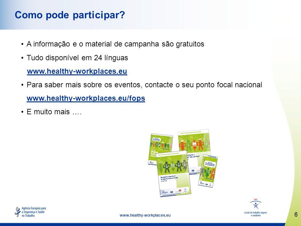 7 www.healthy-workplaces.eu Prémios Europeus de Boas Práticas Duas categorias: locais de trabalho com menos de 100 trabalhadores, locais de trabalho com 100 ou mais trabalhadores.