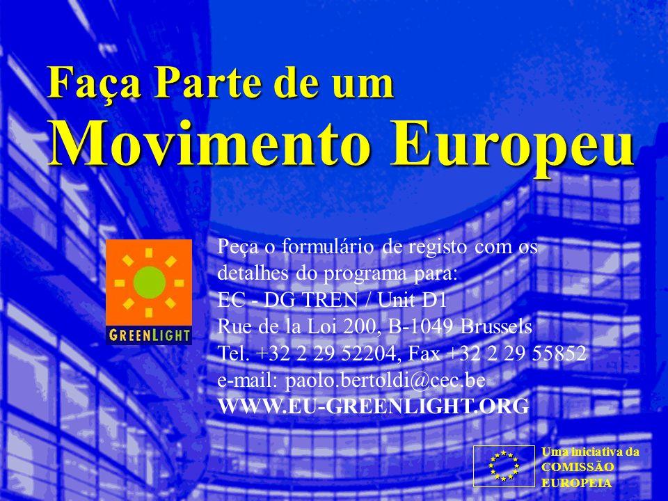 Uma iniciativa da COMISSÃO EUROPEIA Faça Parte de um Movimento Europeu Peça o formulário de registo com os detalhes do programa para: EC - DG TREN / Unit D1 Rue de la Loi 200, B-1049 Brussels Tel.