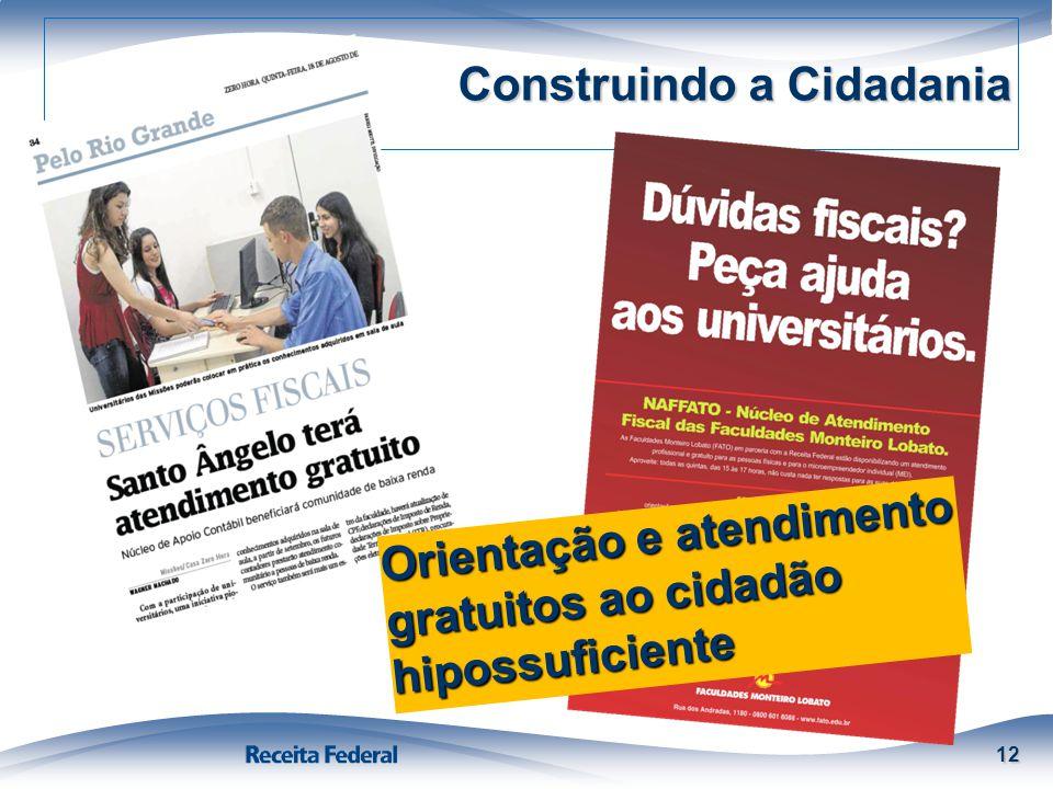 Construindo a Cidadania 12 Orientação e atendimento gratuitos ao cidadão hipossuficiente
