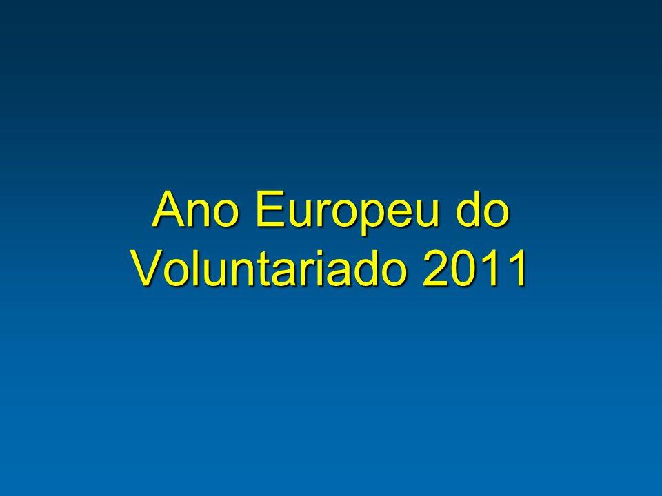 Ano Europeu das Actividades de Voluntariado que Promovam uma Cidadania Activa (2011) Decisão do Conselho da União Europeia de 27 de Novembro de 2009 2