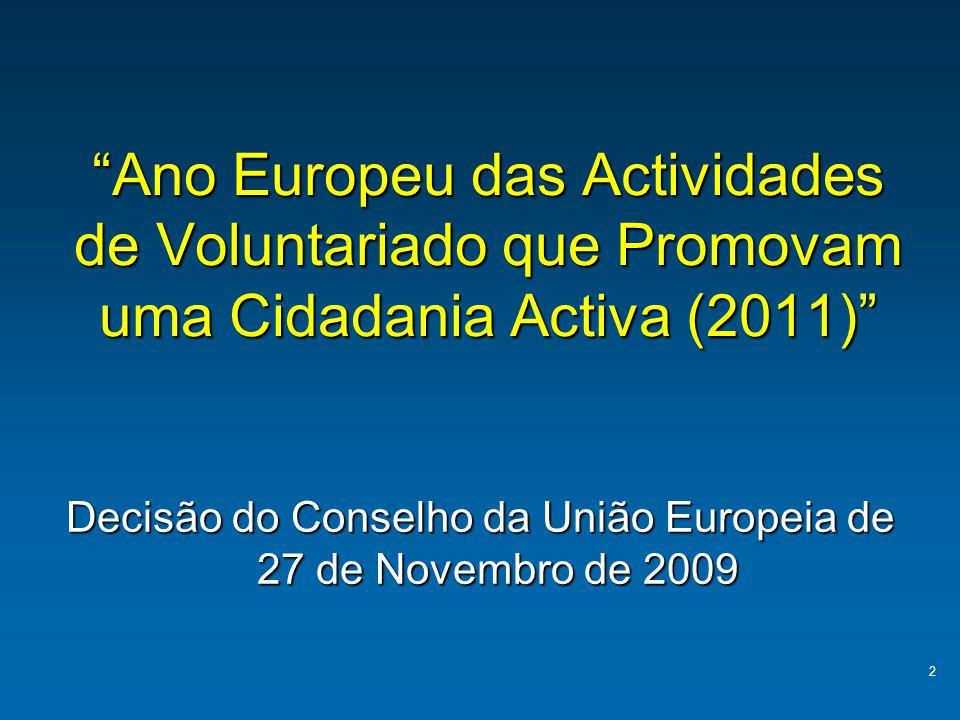 """""""Ano Europeu das Actividades de Voluntariado que Promovam uma Cidadania Activa (2011)"""" Decisão do Conselho da União Europeia de 27 de Novembro de 2009"""