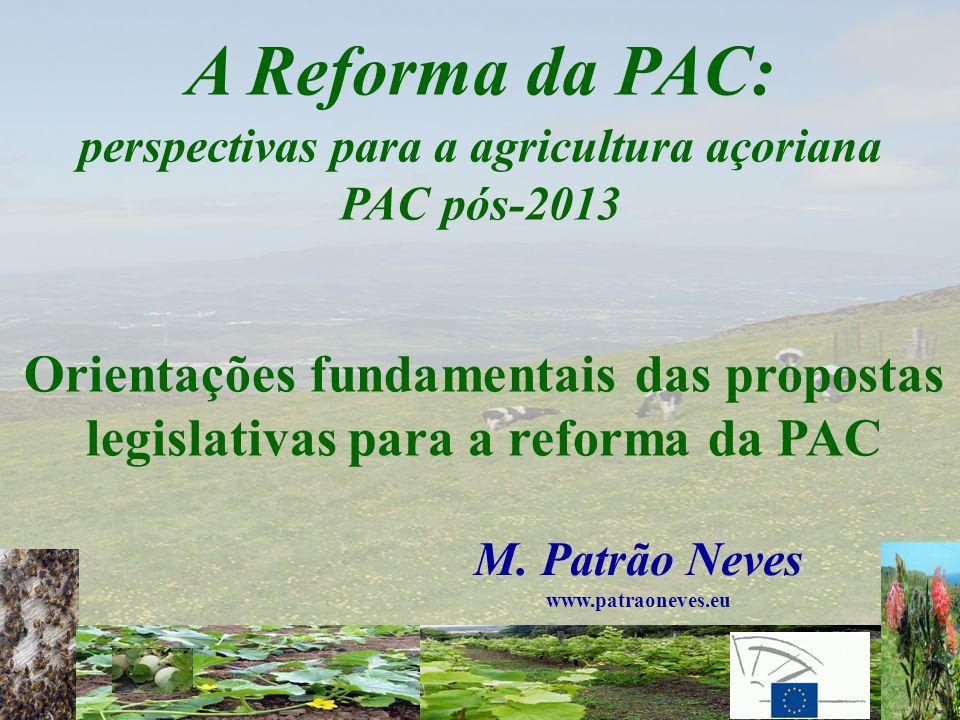 1.Propostas legislativas para a reforma da PAC: - quais são as fundamentais.