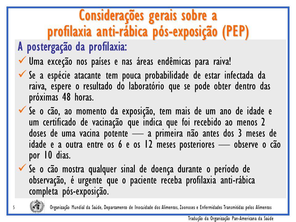 Organização Mundial da Saúde, Departamento de Inocuidade dos Alimentos, Zoonoses e Enfermidades Transmitidas pelos Alimentos Tradução da Organização Pan-Americana da Saúde 16 Método intradérmico dos 2 sítios ('2-2-2-0-1-1') O volume intradérmico por sítio é: 0.1 ml para PVRV (VerorabMR, ImovaxMR, Rabies veroMR, TRC VerorabMR); 0.2 ml para PCECV (RabipurMR); ou, como opção, Isto não se aplica a outra marca de vacina.