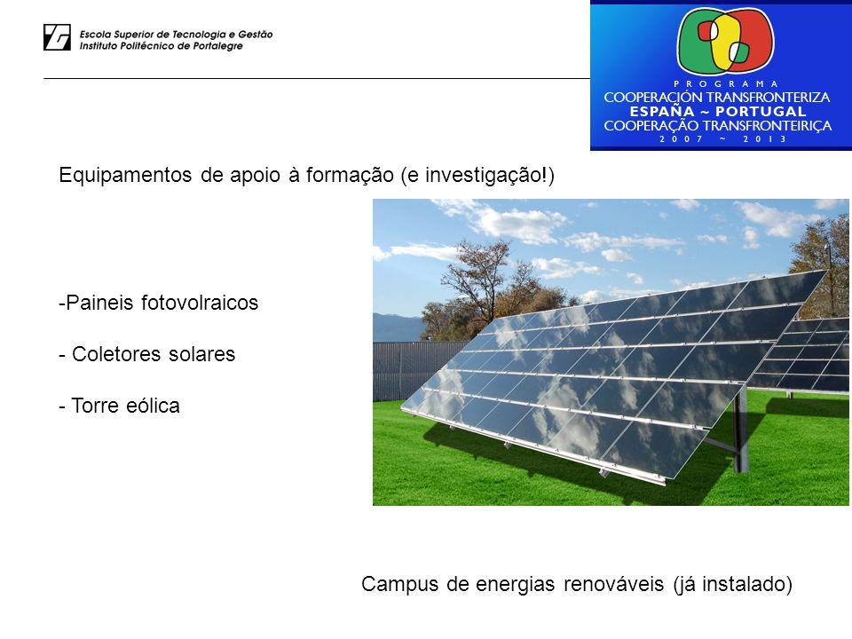 Luiz Rodrigues – ESTG do IPP Equipamentos de apoio à formação (e investigação!) -Paineis fotovolraicos - Coletores solares - Torre eólica Campus de energias renováveis (já instalado)