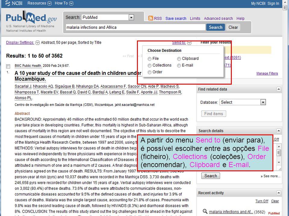 A partir do menu Send to (enviar para), é possível escolher entre as opções File (ficheiro), Collections (coleções), Order (encomendar), Clipboard e E-mail.