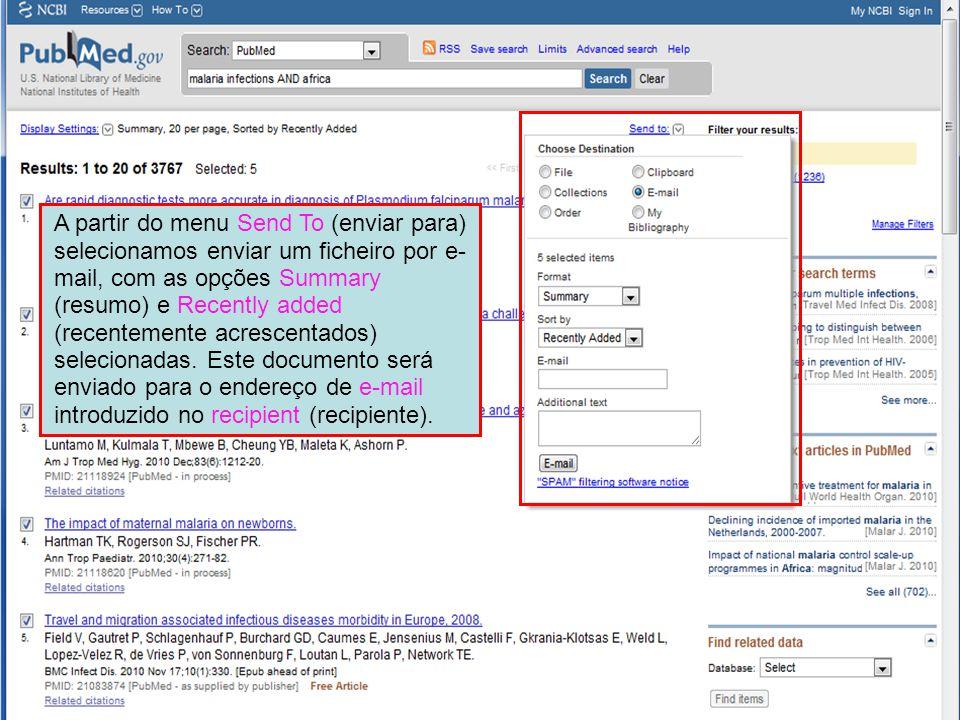 A partir do menu Send To (enviar para) selecionamos enviar um ficheiro por e- mail, com as opções Summary (resumo) e Recently added (recentemente acrescentados) selecionadas.