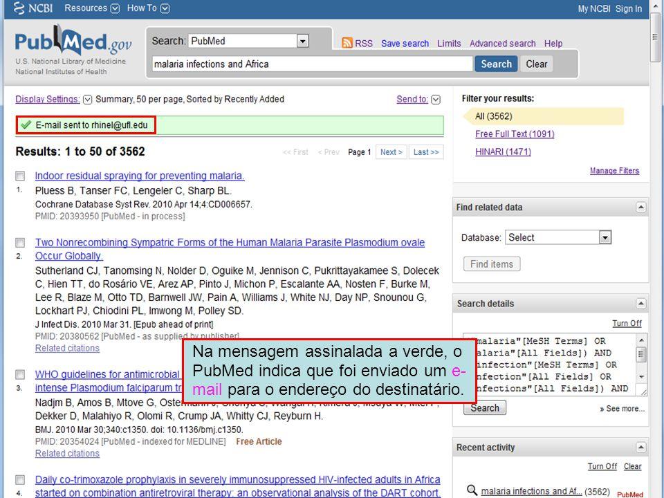Na mensagem assinalada a verde, o PubMed indica que foi enviado um e- mail para o endereço do destinatário.