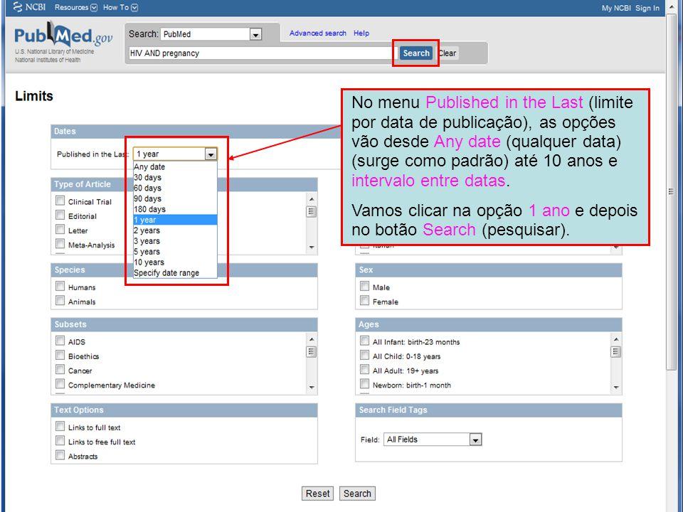 No menu Published in the Last (limite por data de publicação), as opções vão desde Any date (qualquer data) (surge como padrão) até 10 anos e intervalo entre datas.