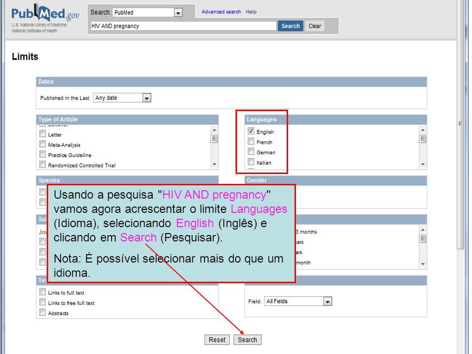 Usando a pesquisa HIV AND pregnancy vamos agora acrescentar o limite Languages (Idioma), selecionando English (Inglês) e clicando em Search (Pesquisar).