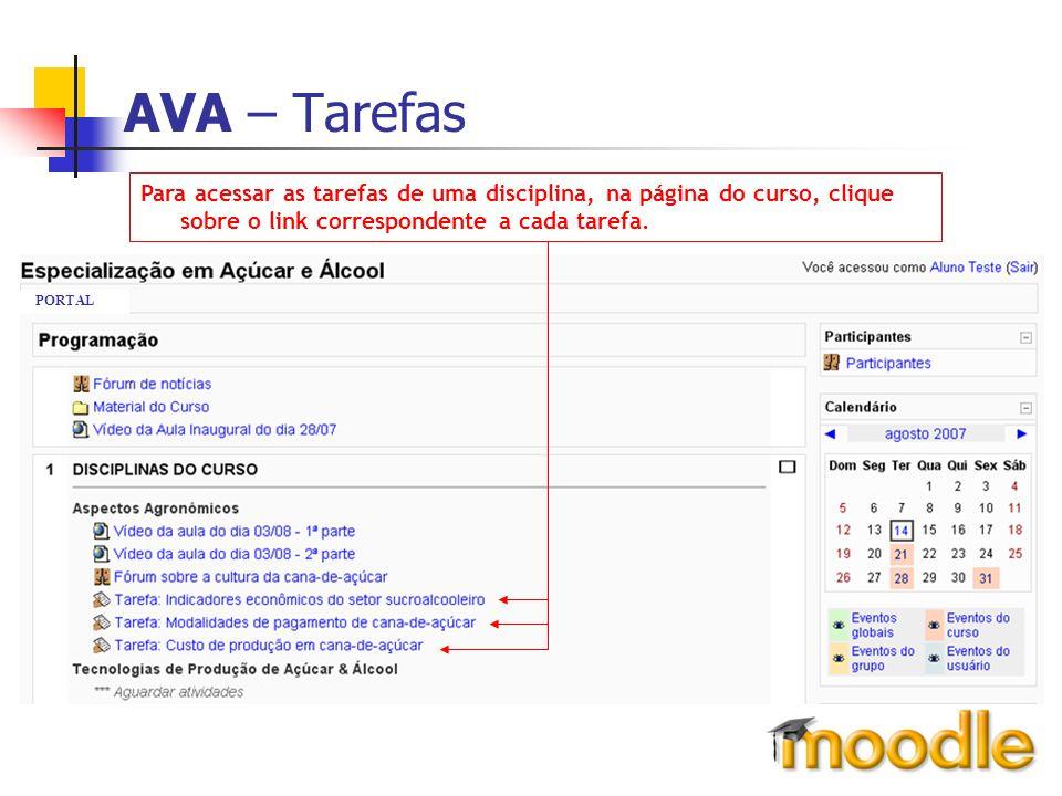 AVA – Tarefas Para acessar as tarefas de uma disciplina, na página do curso, clique sobre o link correspondente a cada tarefa. PORTAL