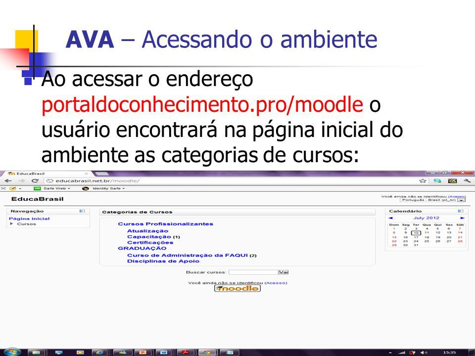 AVA – Acessando o ambiente Ao acessar o endereço portaldoconhecimento.pro/moodle o usuário encontrará na página inicial do ambiente as categorias de c