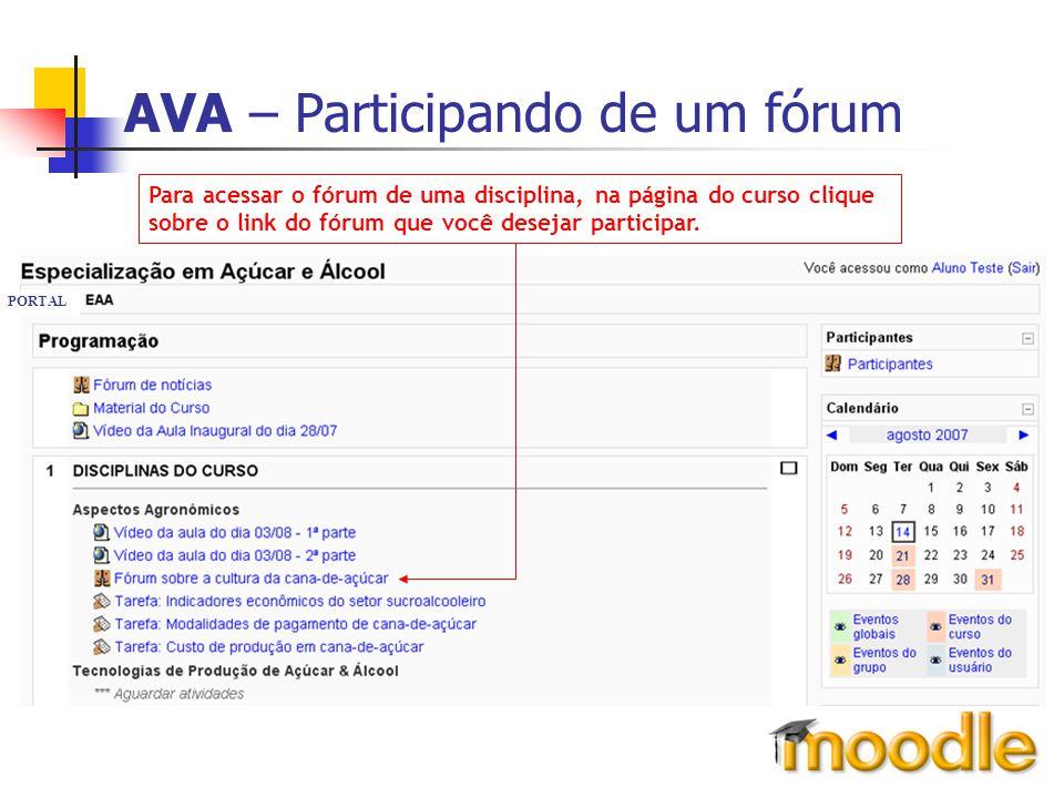 AVA – Participando de um fórum Para acessar o fórum de uma disciplina, na página do curso clique sobre o link do fórum que você desejar participar. PO