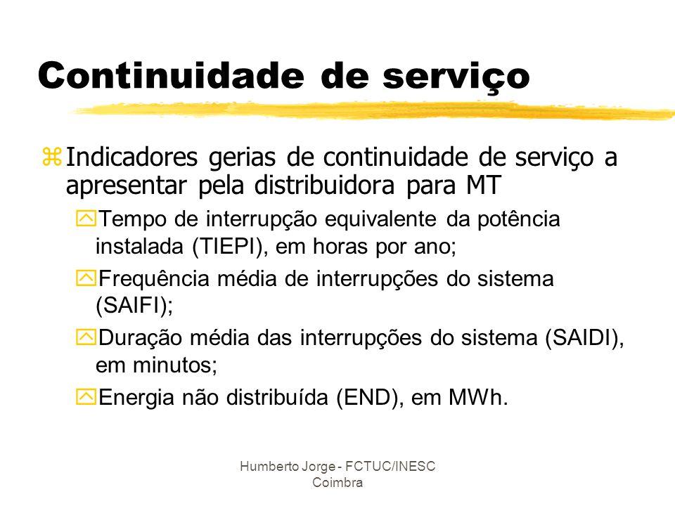 Humberto Jorge - FCTUC/INESC Coimbra Continuidade de serviço zIndicadores gerias de continuidade de serviço a apresentar pela distribuidora para MT yT