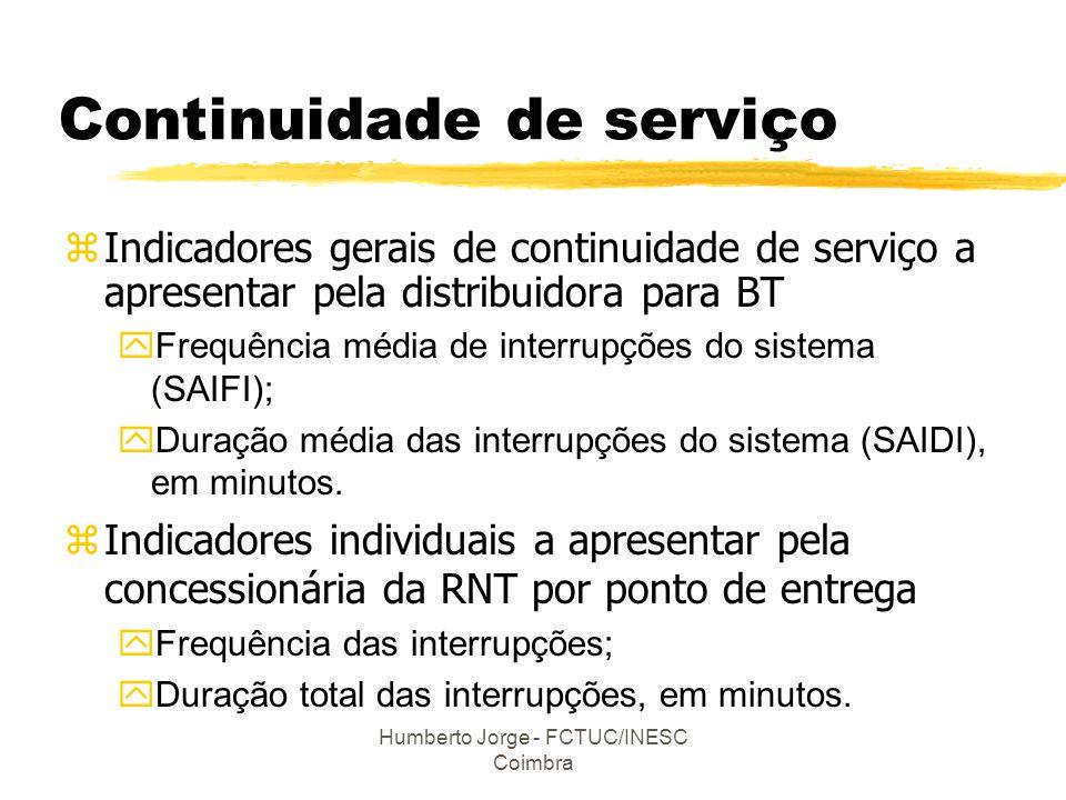 Humberto Jorge - FCTUC/INESC Coimbra Continuidade de serviço zIndicadores gerais de continuidade de serviço a apresentar pela distribuidora para BT yF