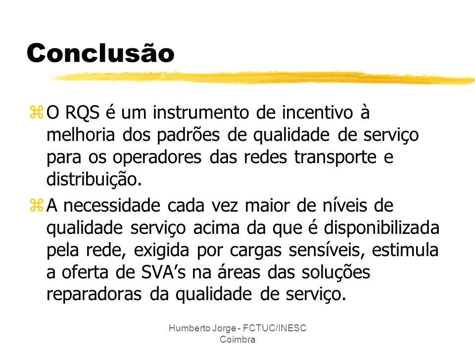 Humberto Jorge - FCTUC/INESC Coimbra Conclusão zO RQS é um instrumento de incentivo à melhoria dos padrões de qualidade de serviço para os operadores