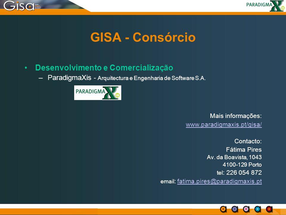 GISA - Consórcio Desenvolvimento e Comercialização –ParadigmaXis - Arquitectura e Engenharia de Software S.A. Mais informações: www.paradigmaxis.pt/gi