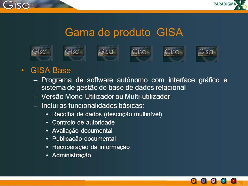 Gama de produto GISA GISA Base –Programa de software autónomo com interface gráfico e sistema de gestão de base de dados relacional –Versão Mono-Utili