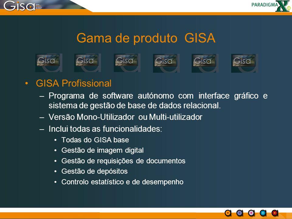 Gama de produto GISA GISA Profissional –Programa de software autónomo com interface gráfico e sistema de gestão de base de dados relacional. –Versão M