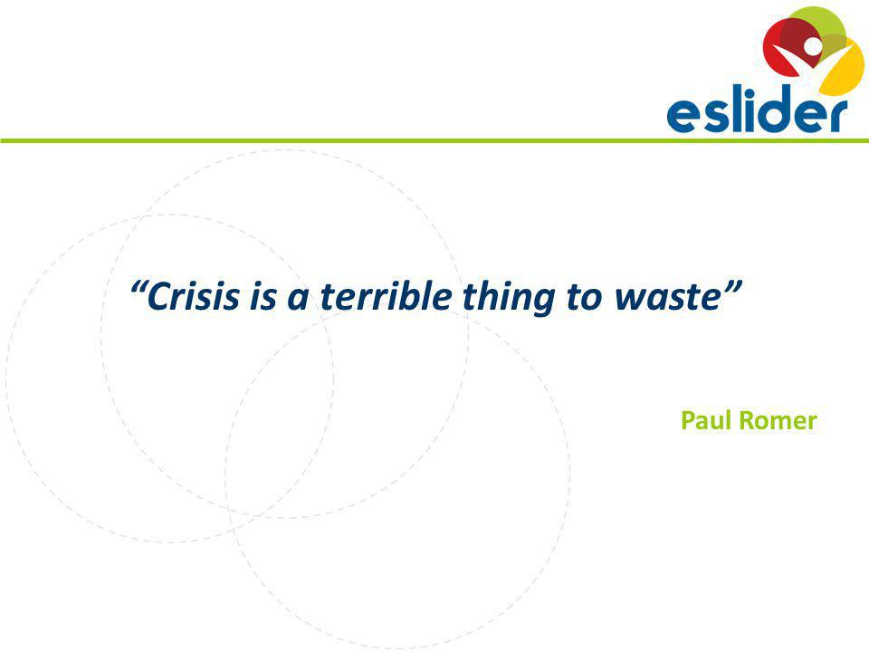 Crisis is a terrible thing to waste Paul Romer