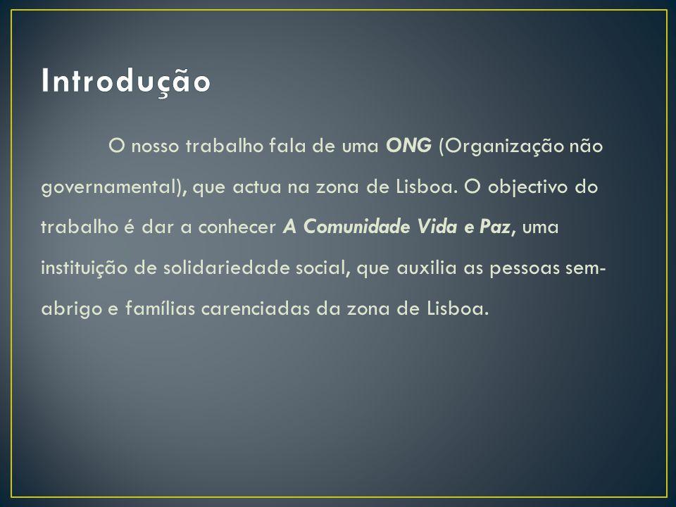 O nosso trabalho fala de uma ONG (Organização não governamental), que actua na zona de Lisboa. O objectivo do trabalho é dar a conhecer A Comunidade V
