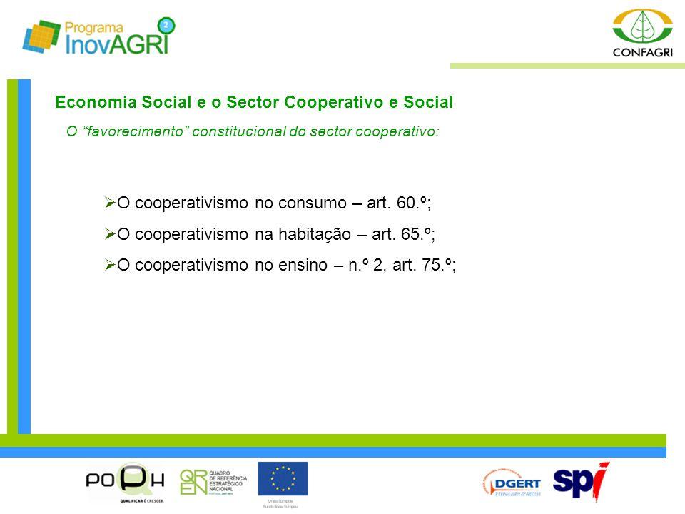"""Economia Social e o Sector Cooperativo e Social O """"favorecimento"""" constitucional do sector cooperativo:  O cooperativismo no consumo – art. 60.º;  O"""