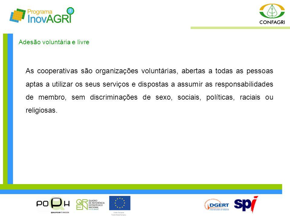 Adesão voluntária e livre As cooperativas são organizações voluntárias, abertas a todas as pessoas aptas a utilizar os seus serviços e dispostas a ass