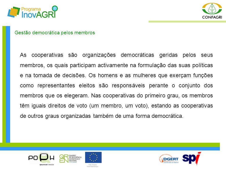 Gestão democrática pelos membros As cooperativas são organizações democráticas geridas pelos seus membros, os quais participam activamente na formulaç