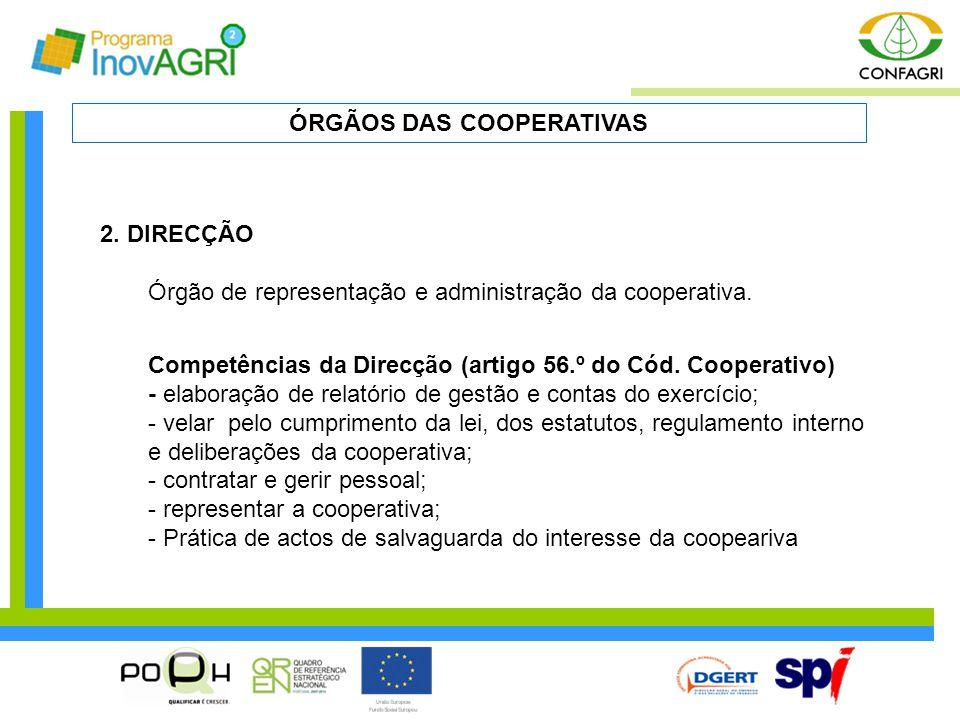 2. DIRECÇÃO Órgão de representação e administração da cooperativa. Competências da Direcção (artigo 56.º do Cód. Cooperativo) - elaboração de relatóri