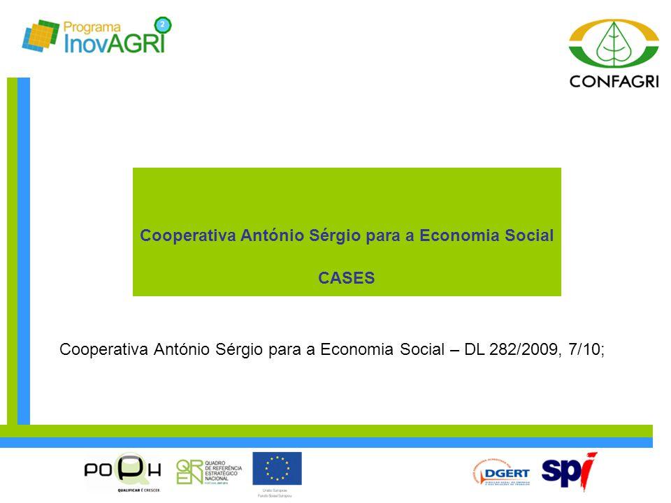 Cooperativa António Sérgio para a Economia Social CASES Cooperativa António Sérgio para a Economia Social – DL 282/2009, 7/10;