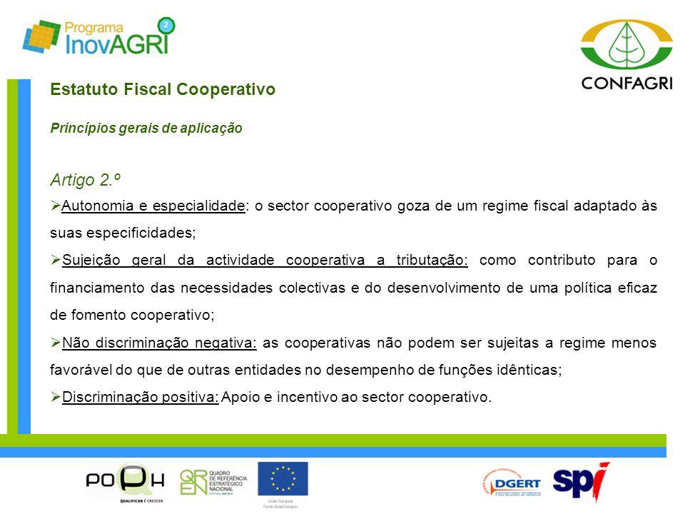 Estatuto Fiscal Cooperativo Princípios gerais de aplicação Artigo 2.º  Autonomia e especialidade: o sector cooperativo goza de um regime fiscal adapt