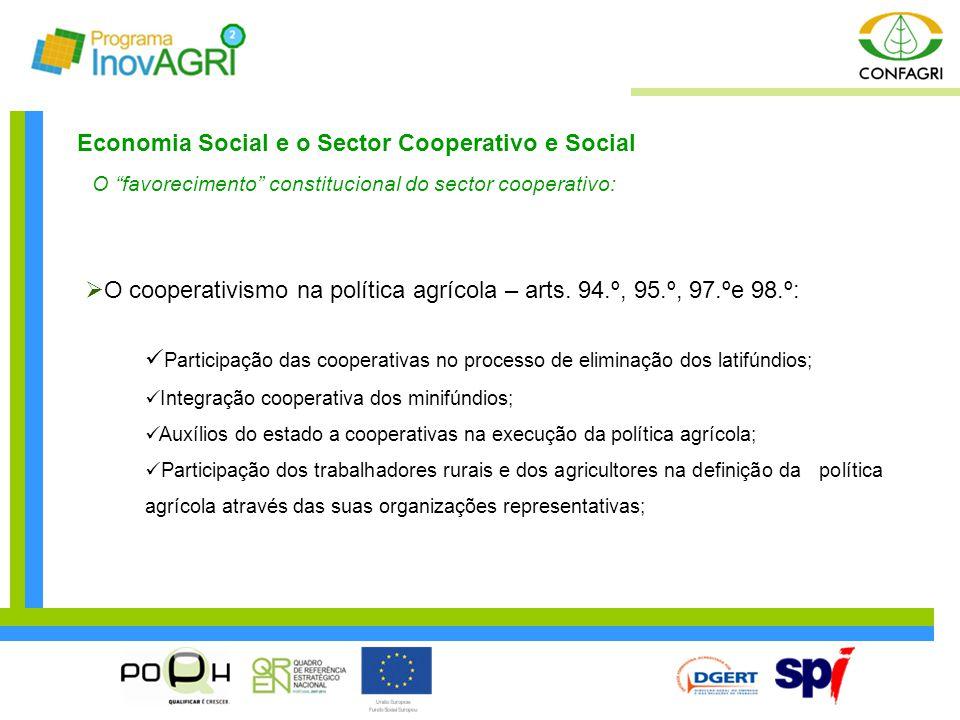 "Economia Social e o Sector Cooperativo e Social O ""favorecimento"" constitucional do sector cooperativo:  O cooperativismo na política agrícola – arts"