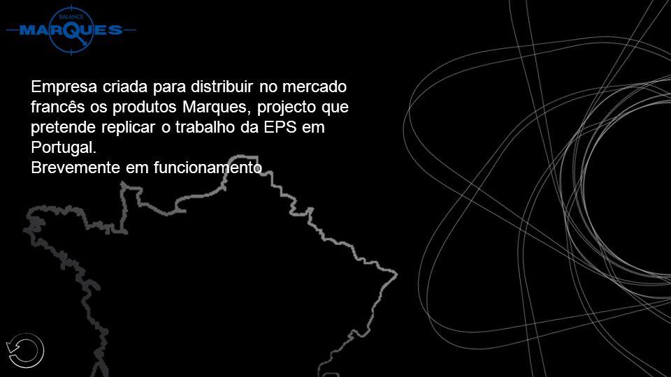 Empresa criada para distribuir no mercado francês os produtos Marques, projecto que pretende replicar o trabalho da EPS em Portugal.