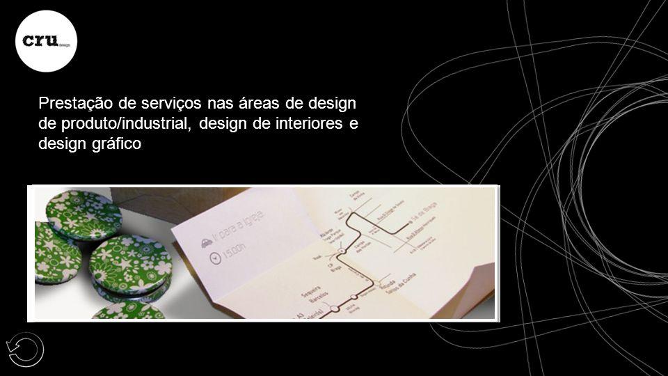Prestação de serviços nas áreas de design de produto/industrial, design de interiores e design gráfico