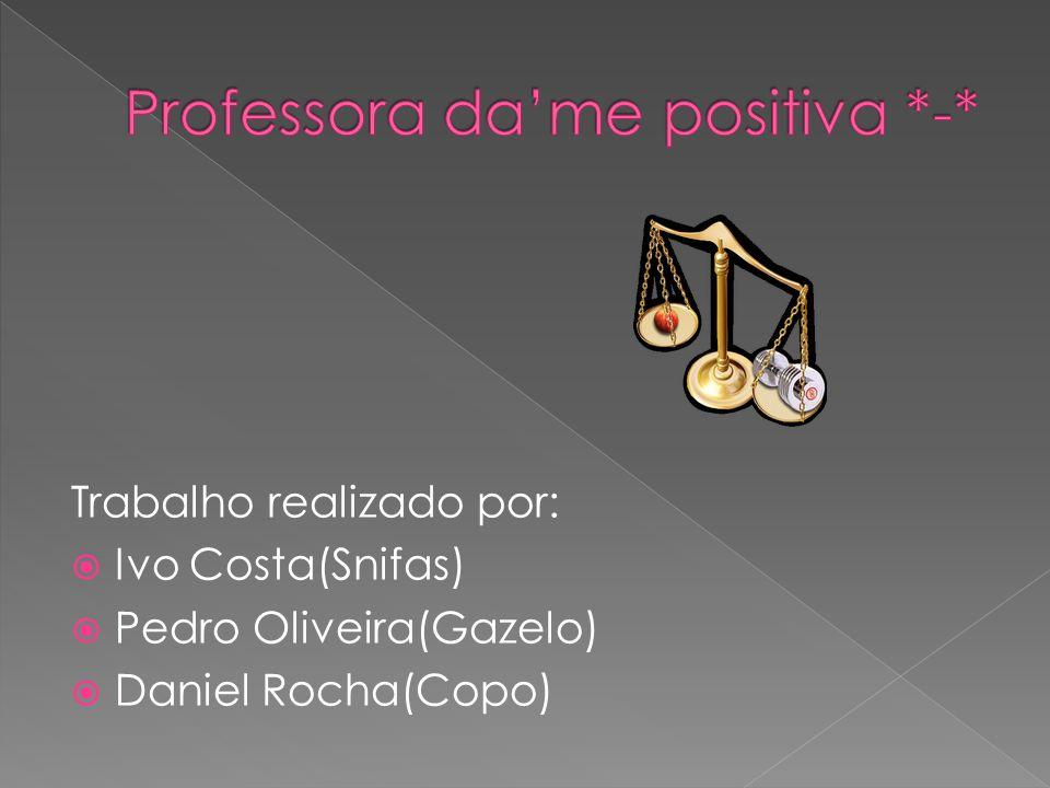 Trabalho realizado por:  Ivo Costa(Snifas)  Pedro Oliveira(Gazelo)  Daniel Rocha(Copo)